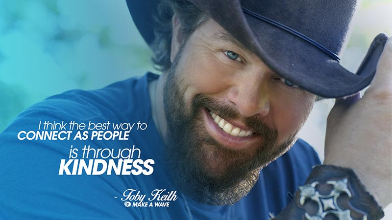Toby Keith Make a Wave Kindness Ambassador